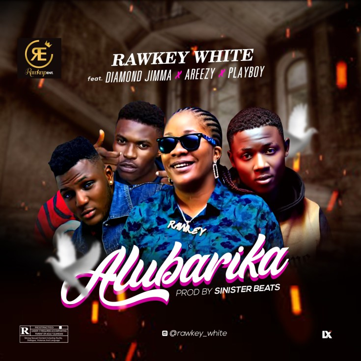 [Music] Rawkey White Ft. Diammond Jimma X PlayBoy Casted X Areezy – Alubarika 1 393