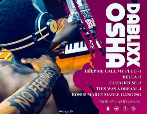 Music: Dablixx Oshaa – Malary EP (Album) 1 697