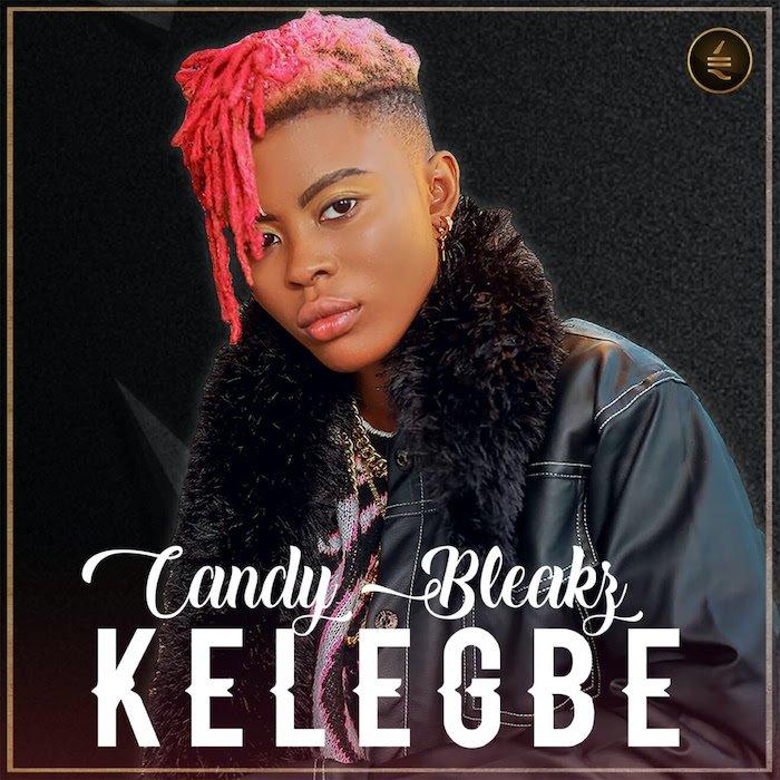[Music] Candy Bleakz – Kelegbe 1 663
