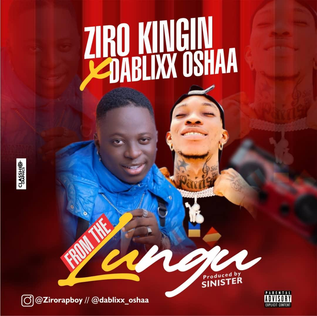 (Music) Ziro Kinging Feat. Dablixx Oshaa_ From The Lungu 1 751
