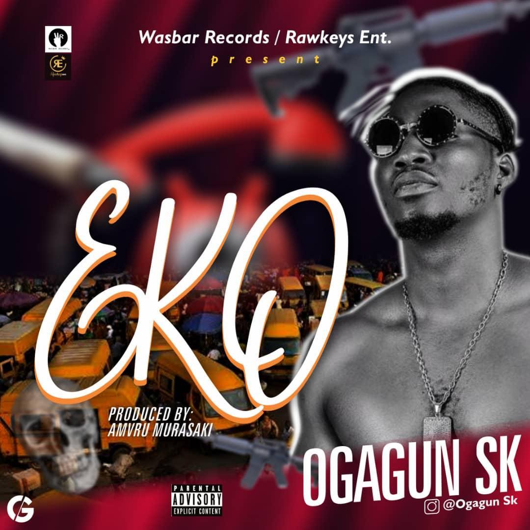 [Music] Ogagun SK – Eko 1 756