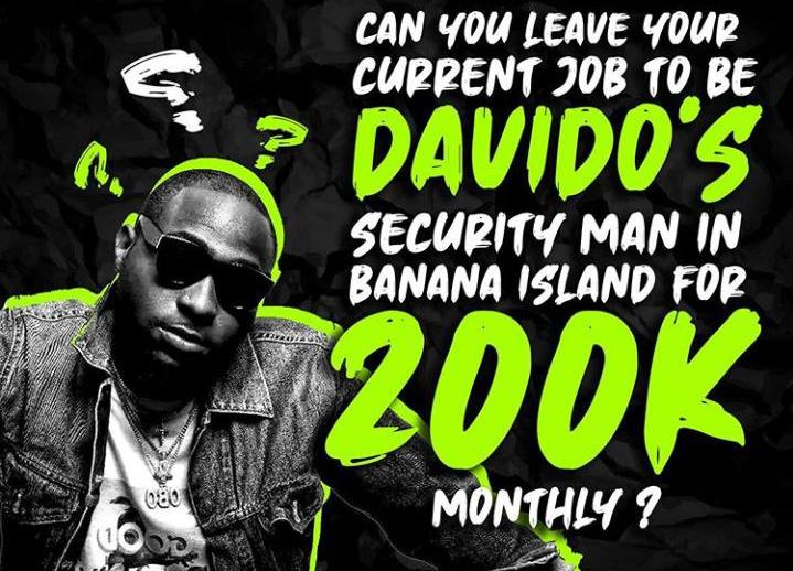 Can you leave your current job to be Davido's Security in Banana Island? 200k monthly