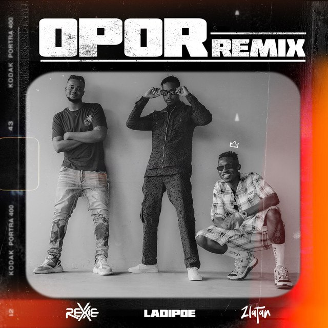 Mp3: Rexie ft Zlatan & Ladipoe – opoor remix