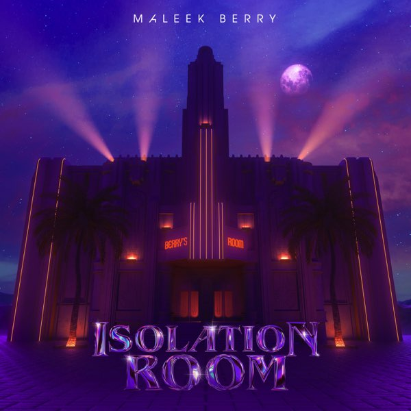[EP]Maleek Berry – Isolation Room