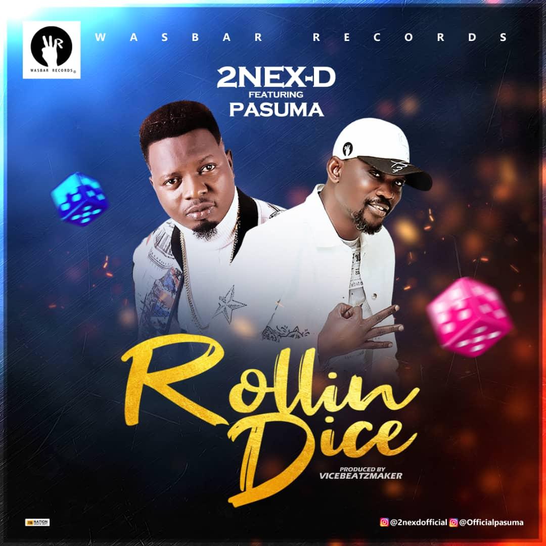 (Music) 2nex D Feat. Pasuma- Rolling Dice
