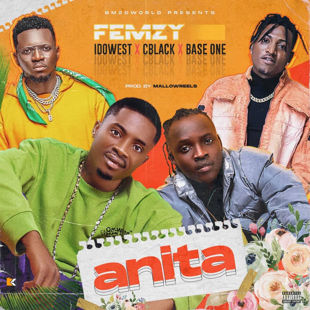 Femzy – Anita ft. Idowest x C-Black x Baseone
