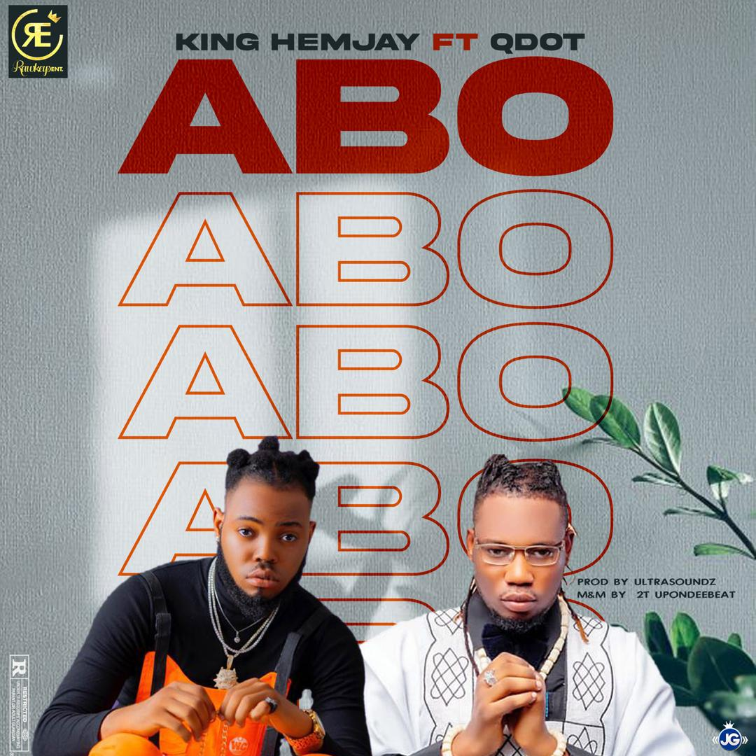 [Music] King Hemjay Ft. QDot –  Abo