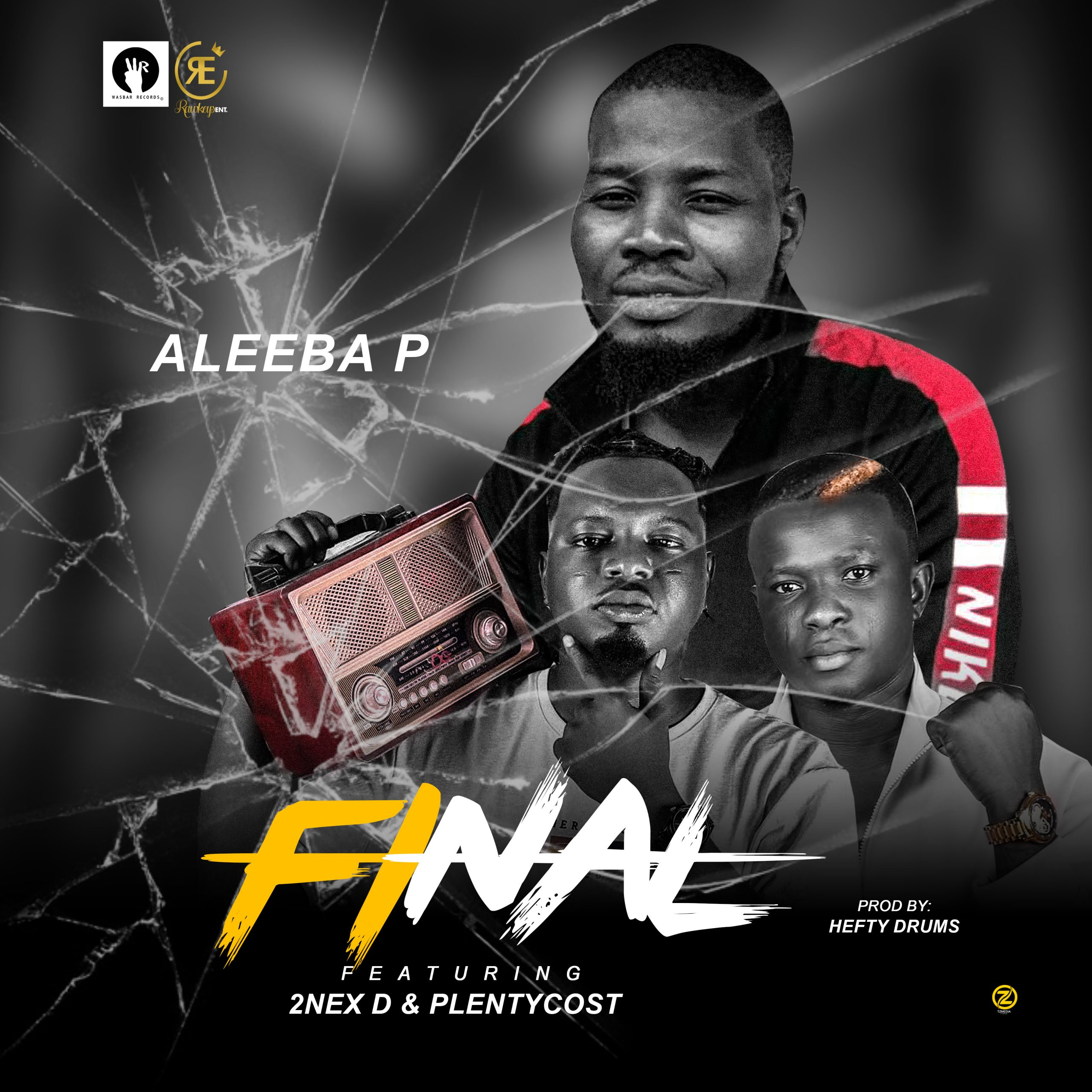 (MUSIC) ALEEBA P – FEAT. 2NEX D & PLENTYCOST – FINAL