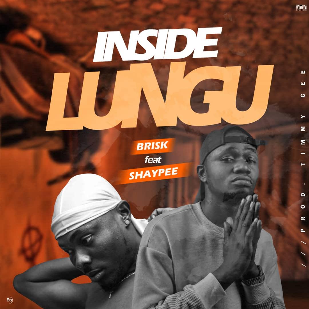 (MUSIC) Brisk Feat. Shaypee – Inside Lungu