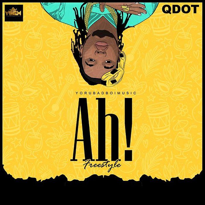 Mp3: QDot – Ah (freestyle)