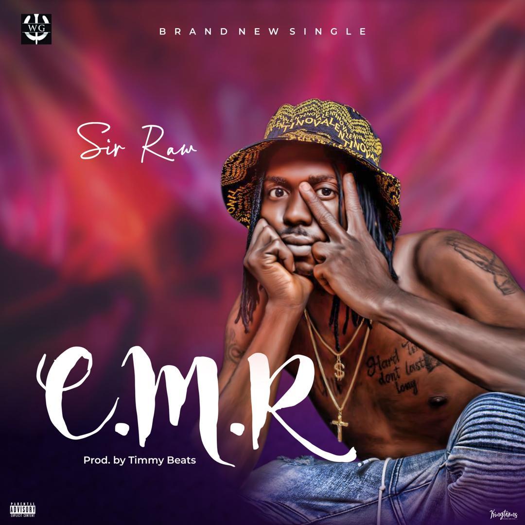 (Music) Sir Raw – E.M.R