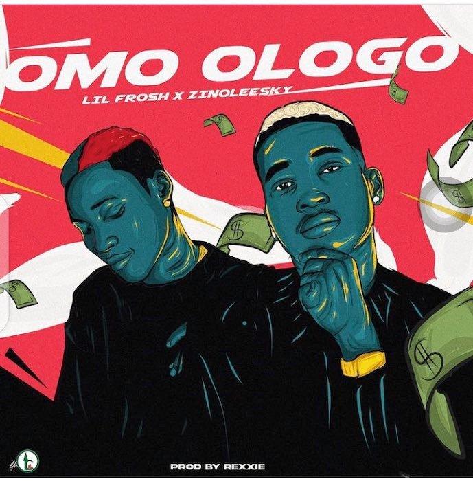 [Music] Lil Frosh Ft. Zinoleesky – Omo Ologo