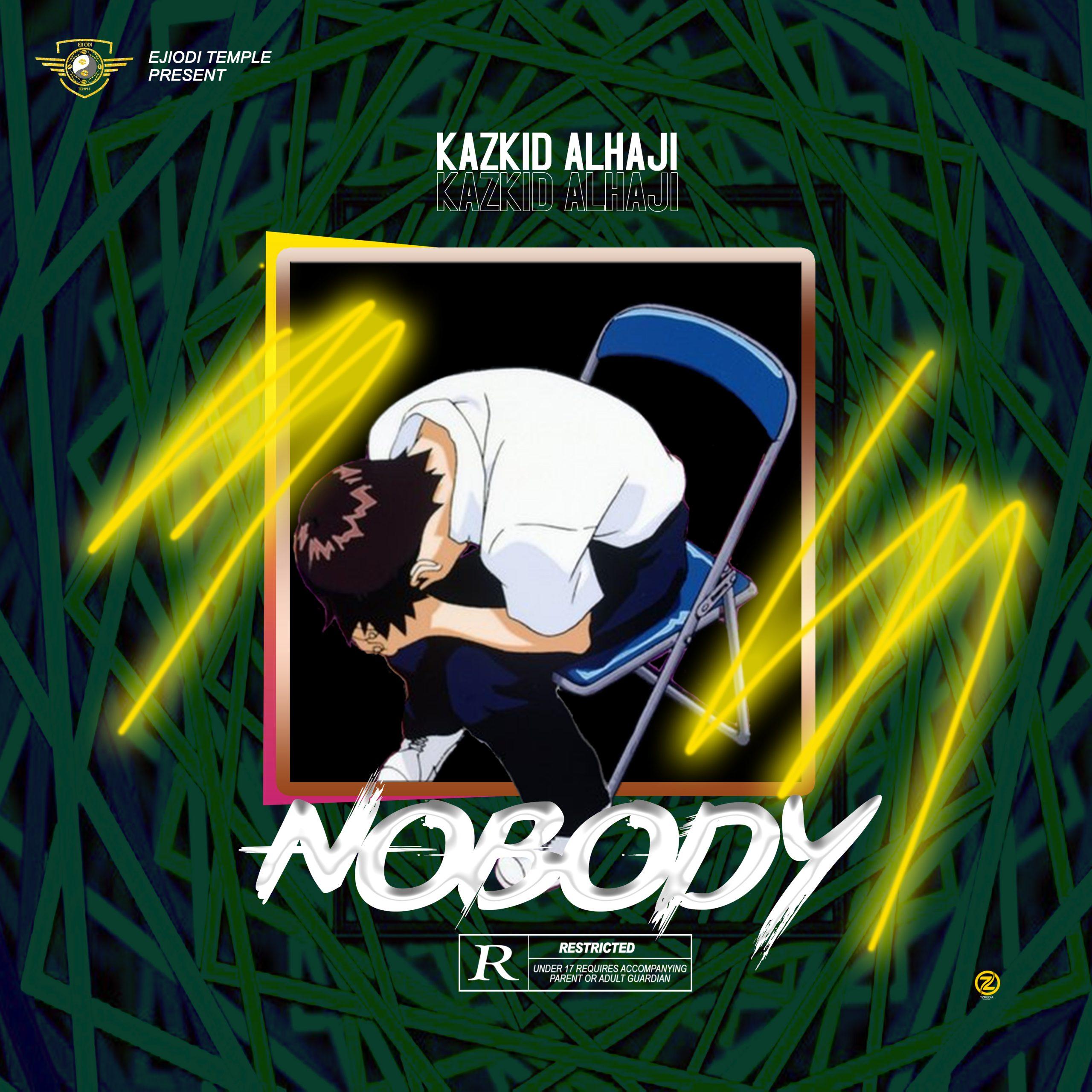 (Music) Kazkid Alhaji – Nobody