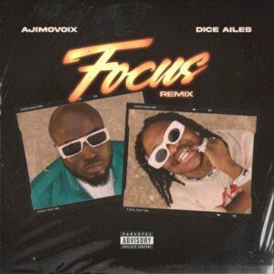 Ajimovox ft Dice Alies-Focus Remix