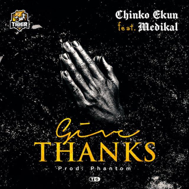 Chinko Ekun ft medikal-Give thanks