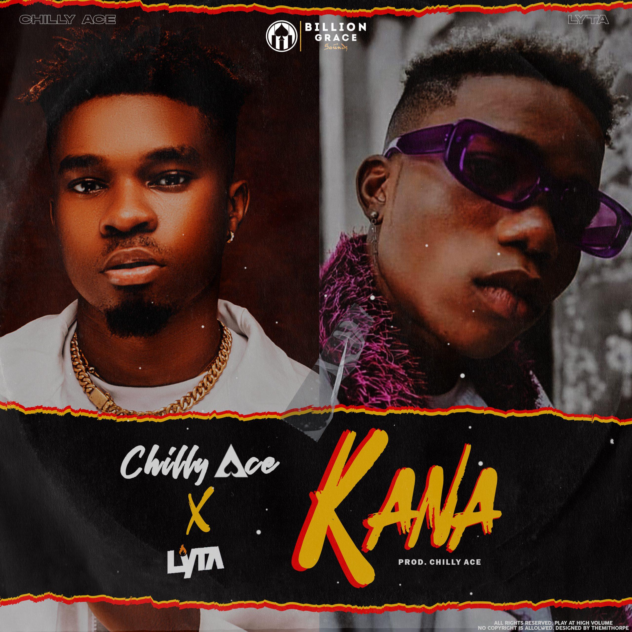 Kana-Chilly Ace Ft Lyta